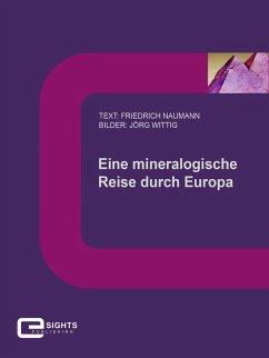 Eine mineralogische Reise durch Europa (eBook, ePUB) - Naumann, Friedrich