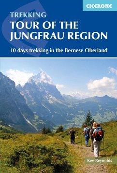 Tour of the Jungfrau Region (eBook, ePUB) - Reynolds, Kev