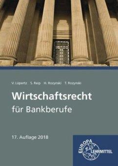 Wirtschaftsrecht für Bankberufe - Lüpertz, Viktor; Reip, Stefan; Rozynski, Herbert