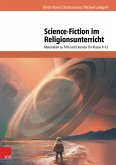 Science-Fiction im Religionsunterricht (eBook, PDF)