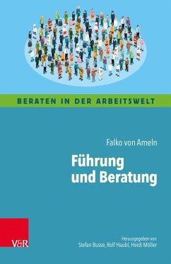 Führung und Beratung (eBook, PDF) - von Ameln, Falko