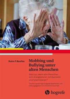 Mobbing und Bullying unter alten Menschen (eBook, ePUB) - Bonifas, Robin P.
