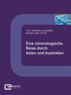 Eine mineralogische Reise durch Asien und Australien (eBook, ePUB) - Naumann, Friedrich
