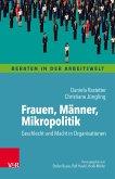 Frauen, Männer, Mikropolitik (eBook, PDF)