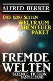 Das 1200 Seiten Weltraum Abenteuer Paket Fremde Welten: Science Fiction Sammelband (eBook, ePUB)