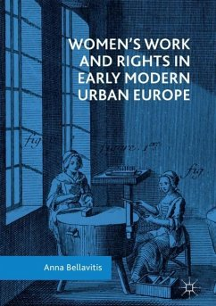 Women's Work and Rights in Early Modern Urban Europe - Bellavitis, Anna
