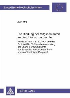 Die Bindung der Mitgliedstaaten an die Unionsgrundrechte (eBook, PDF) - Mall, Julia