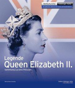 Legende Queen Elisabeth II. - Backes, Peter; Grewenig, Meinrad Maria; Günther, Eva-Maria; Hahn, Andreas; Pelizzari, Luciano; Sabadin, Vittorio; Seelmann-Eggebert, Rolf