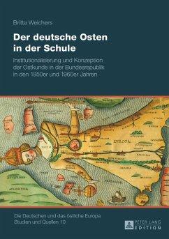 Der deutsche Osten in der Schule (eBook, PDF) - Weichers, Britta