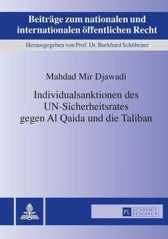 Individualsanktionen des UN-Sicherheitsrates gegen Al Qaida und die Taliban (eBook, ePUB) - Mir Djawadi, Mahdad