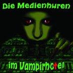 Die Medienhuren im Vampirhotel, 1 Audio-CD