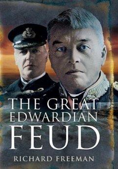 Great Edwardian Naval Feud (eBook, ePUB) - Freeman, Richard
