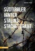 Südtiroler hinter Stalins Stacheldraht