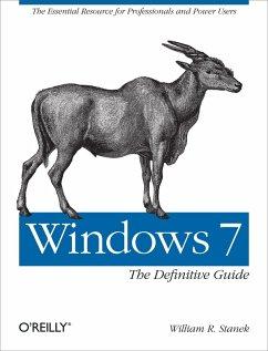 Windows 7: The Definitive Guide (eBook, ePUB) - Stanek, William R.