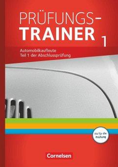 Automobilkaufleute - Zu allen Bänden - Prüfungstrainer 1 (Lernfelder 1-5) - Büsch, Norbert; Kost, Antje; Piek, Michael