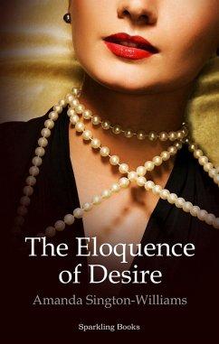 Eloquence of Desire (eBook, ePUB) - Sington-Williams, Amanda