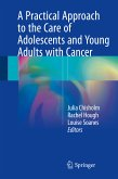 A Practical Approach to the Care of Adolescents and Young Adults with Cancer (eBook, PDF)