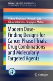Modern Dose-Finding Designs for Cancer Phase I Trials: Drug Combinations and Molecularly Targeted Agents (eBook, PDF)