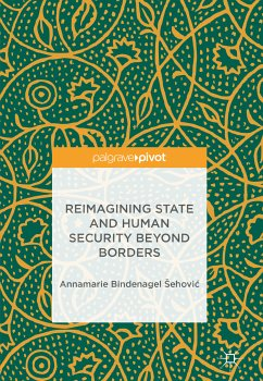 Reimagining State and Human Security Beyond Borders (eBook, PDF) - Bindenagel Sehovic, Annamarie