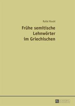 Fruehe semitische Lehnwoerter im Griechischen (eBook, PDF) - Rosol, Rafal