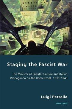 Staging the Fascist War (eBook, ePUB) - Petrella, Luigi