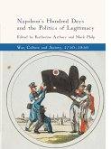 Napoleon's Hundred Days and the Politics of Legitimacy (eBook, PDF)