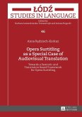 Opera Surtitling as a Special Case of Audiovisual Translation (eBook, ePUB)