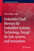 Embedded Flash Memory for Embedded Systems: Technology, Design for Sub-systems, and Innovations (eBook, PDF)