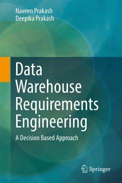 Data Warehouse Requirements Engineering (eBook, PDF) - Prakash, Deepika; Prakash, Naveen