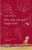 """""""Wie sehe ich aus"""", fragte Gott (eBook, PDF)"""