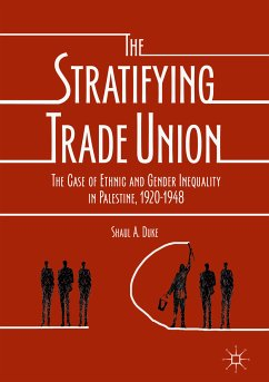 The Stratifying Trade Union (eBook, PDF) - Duke, Shaul A.