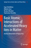 Basic Atomic Interactions of Accelerated Heavy Ions in Matter (eBook, PDF)