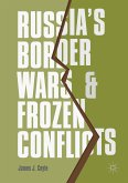 Russia's Border Wars and Frozen Conflicts (eBook, PDF)