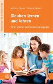 Glauben lernen und lehren (eBook, PDF)