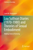 Lou Sullivan Diaries (1970-1980) and Theories of Sexual Embodiment (eBook, PDF)
