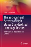 The Sociocultural Activity of High Stakes Standardised Language Testing (eBook, PDF)