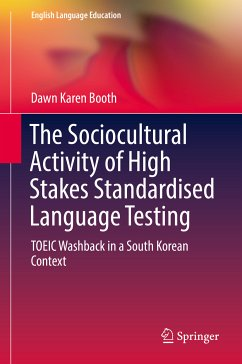 The Sociocultural Activity of High Stakes Standardised Language Testing (eBook, PDF) - Booth, Dawn Karen