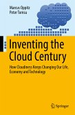 Inventing the Cloud Century (eBook, PDF)