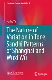 The Nature of Variation in Tone Sandhi Patterns of Shanghai and Wuxi Wu (eBook, PDF)