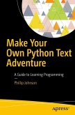 Make Your Own Python Text Adventure (eBook, PDF)