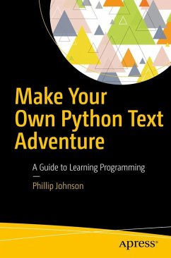 Make Your Own Python Text Adventure (eBook, PDF) - Johnson, Phillip