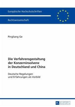 Die Verfahrensgestaltung der Konzerninsolvenz in Deutschland und China
