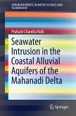 Seawater Intrusion in the Coastal Alluvial Aquifers of the Mahanadi Delta (eBook, PDF)