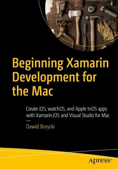 Beginning Xamarin Development for the Mac (eBook, PDF) - Borycki, Dawid