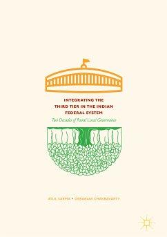 Integrating the Third Tier in the Indian Federal System (eBook, PDF) - Sarma, Atul; Chakravarty, Debabani
