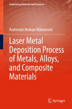 Laser Metal Deposition Process of Metals, Alloys, and Composite Materials (eBook, PDF) - Mahamood, Rasheedat Modupe