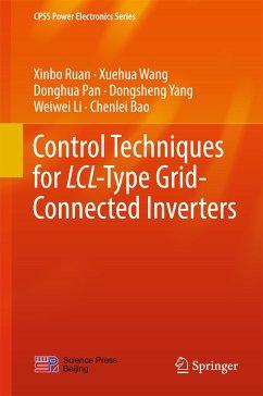 Control Techniques for LCL-Type Grid-Connected Inverters (eBook, PDF) - Yang, Dongsheng; Ruan, Xinbo; Li, Weiwei; Pan, Donghua; Wang, Xuehua; Bao, Chenlei
