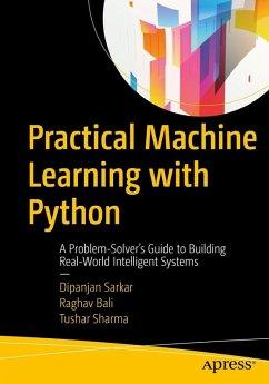 Practical Machine Learning with Python (eBook, PDF) - Bali, Raghav; Sharma, Tushar; Sarkar, Dipanjan