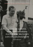 Duncan Sandys and the Informal Politics of Britain's Late Decolonisation (eBook, PDF)