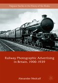 Railway Photographic Advertising in Britain, 1900-1939 (eBook, PDF)